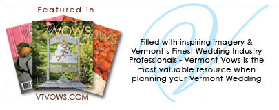 Vermont Vows: Filled with Inspiring Imagery and Vermont's Finest Wedding Industry Professionals - Vermont Vows is the most valuable resource when planning your Vermont Wedding